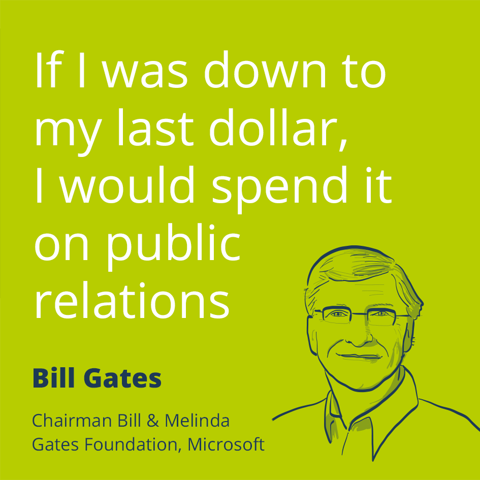 Image of: Creativity Public Relations Quote By Bill Gates If Was Down To My Last Dollar Communities Digital News Pr Quotes 25 Famous Sayings About Public Relations Prezly
